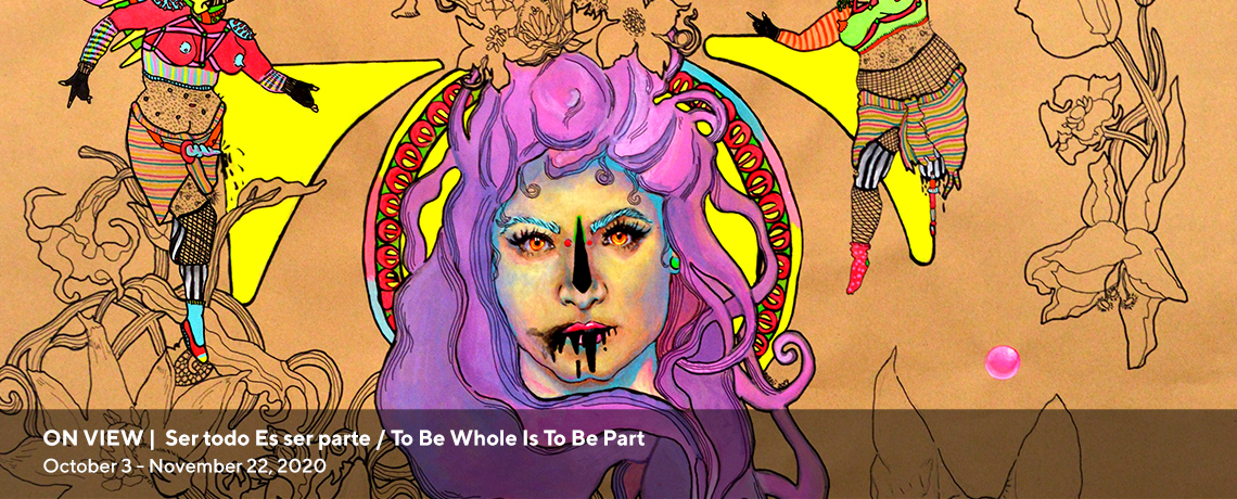 OPENING: Ser todo Es ser parte / To Be Whole Is To Be Part
