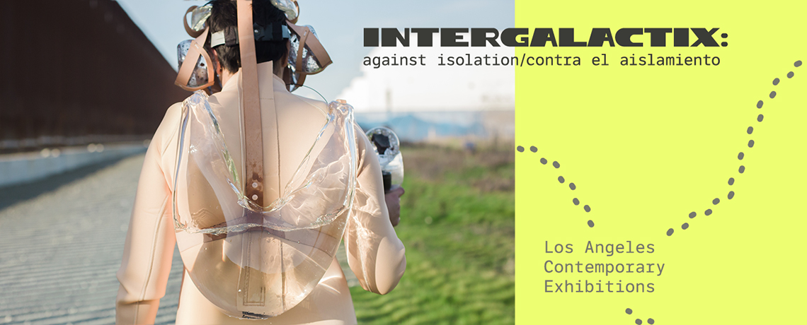 UPCOMING | Intergalactix: against isolation/contra el aislamiento
