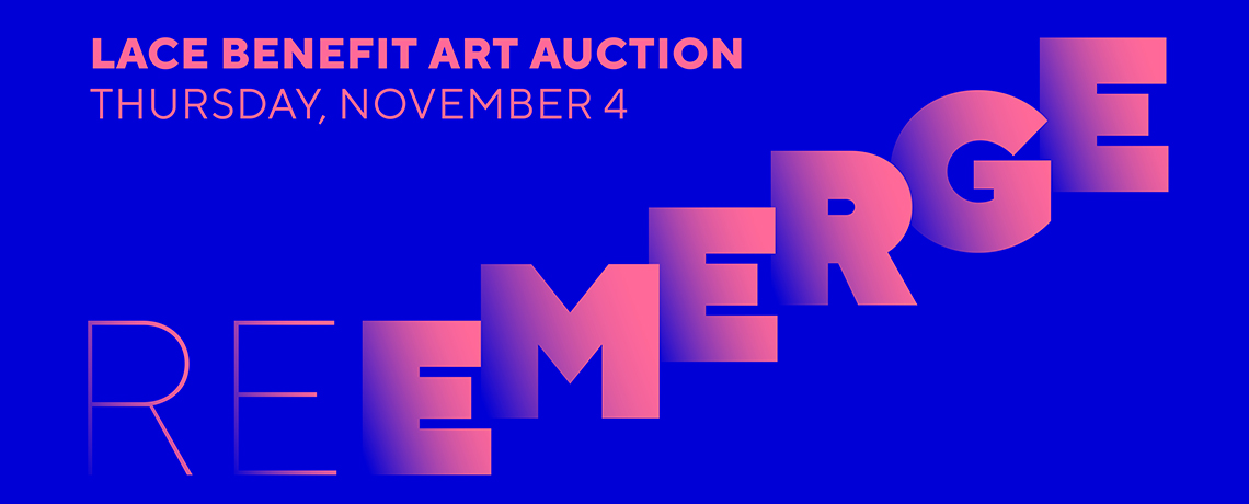 ReEmerge: A LACE Benefit Art Auction